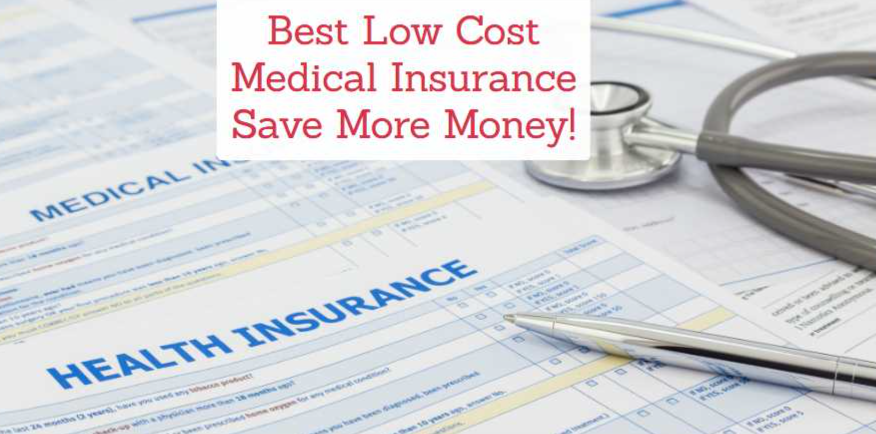 Best Low Cost Medical Insurance – Save More Money!