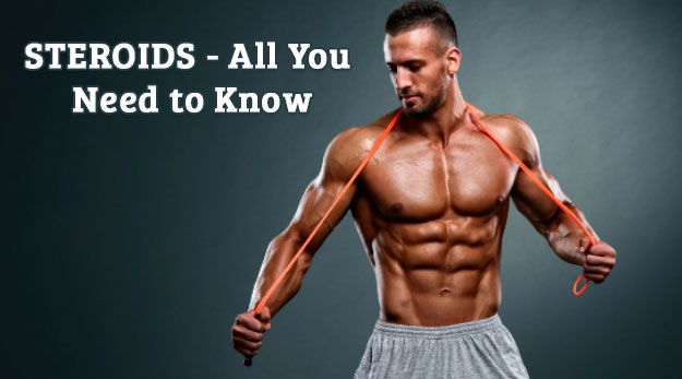 What you need to know about steroids